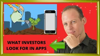 What investors look for in apps & How to get an investment for an app?