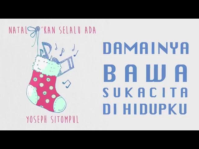 Yoseph Sitompul - Natal Kan Selalu Ada (Official Lyric Video) #1