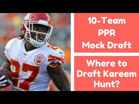 10-Team PPR Mock Draft | Where to Draft Kareem Hunt? Rob Gronkowski? | 2017 Fantasy Football
