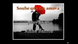 Aline Barros, Soube que me amava ( Playback Legendado) (Tom 1º Mezzo)
