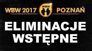 WBW 2017 Poznań # eliminacje # m.in. Milu, Murzyn, Yowee, Toczek, OsB, Q-Key, Spartiak, Will Spliff