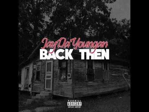 JayDaYoungan - 'Back Then' (Official Audio)
