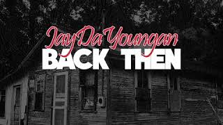 Watch Jaydayoungan Back Then video