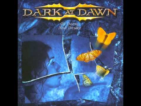 Dark at Dawn - Of Decay and Desire (2003) [Full Album]