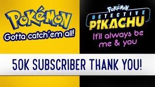 Pokemon Theme Meets Detective Pikachu Theme 50,000 Subscriber Thank You