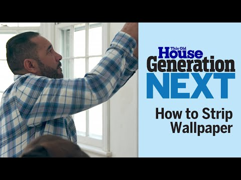 How To Strip Wallpaper | Generation Next | Ask This Old House