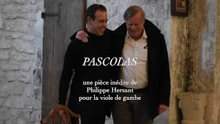 PASCOLAS - Philippe Hersant (extrait) / Ronald Martin Alonso