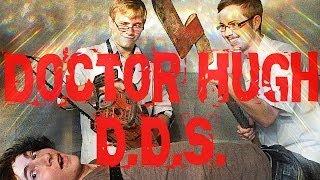 Repeat youtube video Doctor Hugh D.D.S.