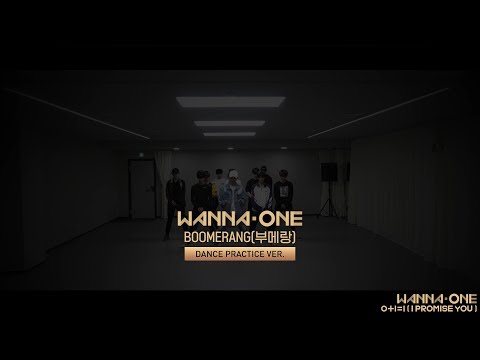 Free Download Wanna One (워너원) - Boomerang(부메랑) Practice Ver. Mp3 dan Mp4