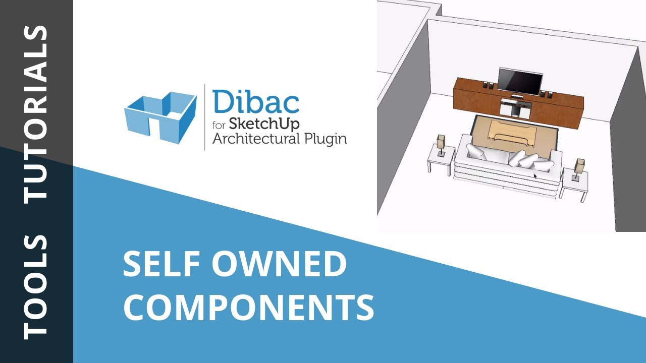 Tutorial 4: Self-Owned Components | Dibac for SketchUp (English)