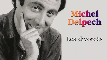 Michel Delpech - Les divorcés (Audio Officiel)