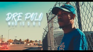 Dre Polo | Who is D.R.E [Official Music Video]