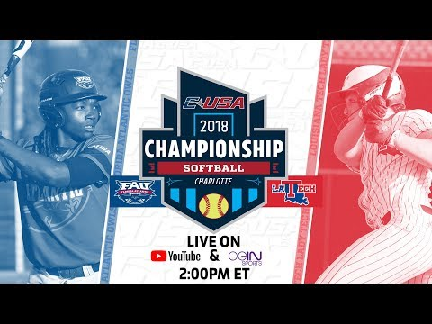 2018 C-USA Softball Championship - Game 5 - Florida Atlantic vs. Louisiana Tech