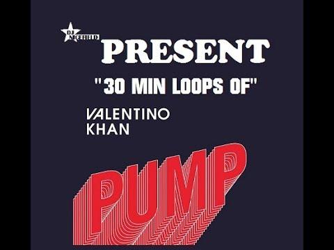 Valentino Khan  - Pump (30 min loops)   Extend Version