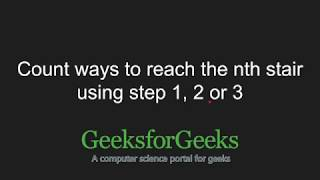 Count ways to reach the nth stair using step 1, 2 or 3   GeeksforGeeks