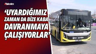 İETT otobüsü sürücülerinin pandemi ve yolcu ile mücadelesi