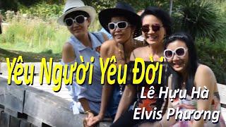 Yêu Người Yêu Đời (Lê Hựu Hà - Elvis Phương)