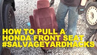 How To Pull A Honda Front Seat #Salvageyardhacks