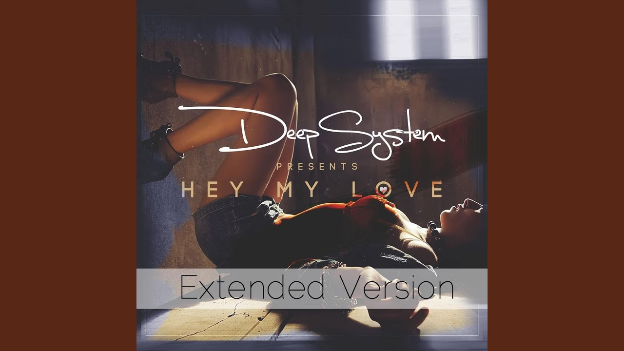Hey My Love (Extended Version)