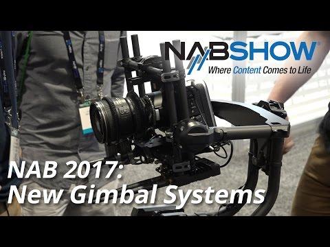 NAB 2017: New Gimbal Systems