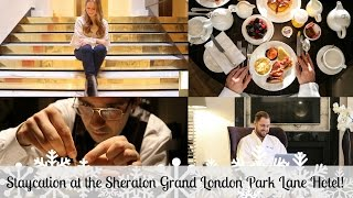 Staycation at the Sheraton Grand London Park Lane Hotel!