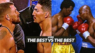 When THE BEST VS THE BEST in Boxing