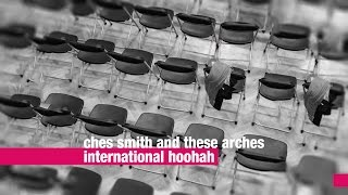 Ches Smith and These Arches - International Hoohah