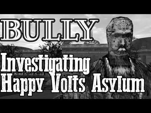 Bully Mysteries - Investigating Happy Volts Asylum