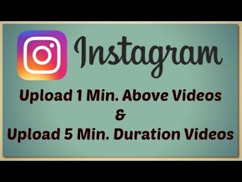 upload above 1 min videos on instagram upload 5 min duration videos on instagram tech fest