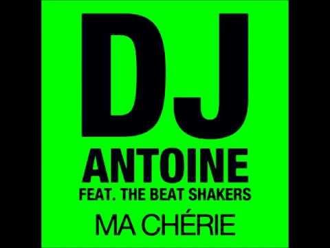 Ma Cherie- Dj Antoine vs Mad Mark feat. The Beat Shakers (+Lyrics)