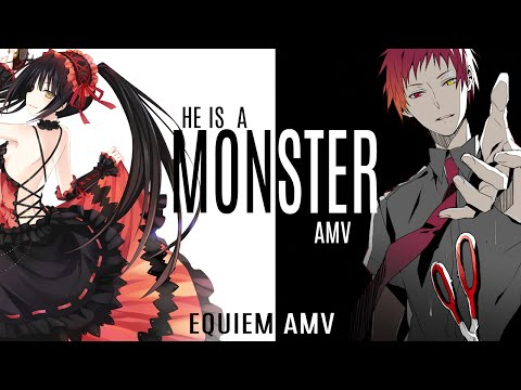 He's a Monster  [AMV]