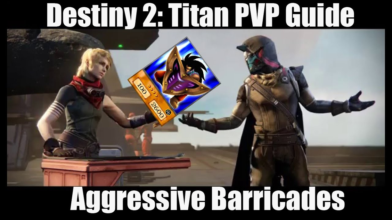 Destiny 2 Forsaken: Best Titan PVP Build Guide - Aggressive Barricade  Tips/Strategy/Exotic Synergy