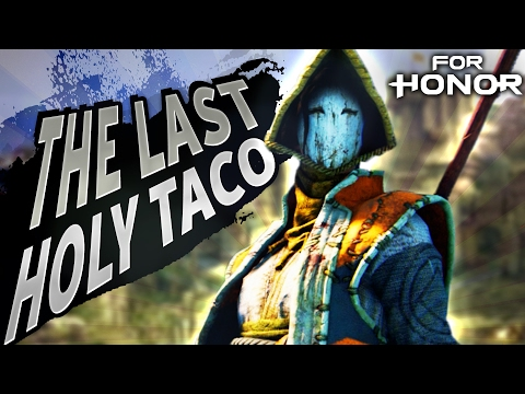 The Last HOLY TACO Enters The Fray!!  |  For Honor (Open Beta)