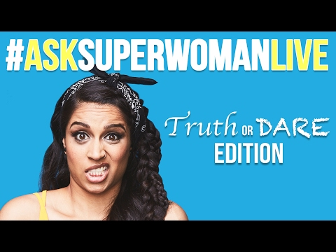 #AskSuperwomanLIVE - TRUTH OR DARE