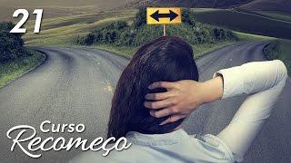 OS MAIORES DESAFIOS DA VIDA COM DEUS - #21 CURSO RECOMEÇO