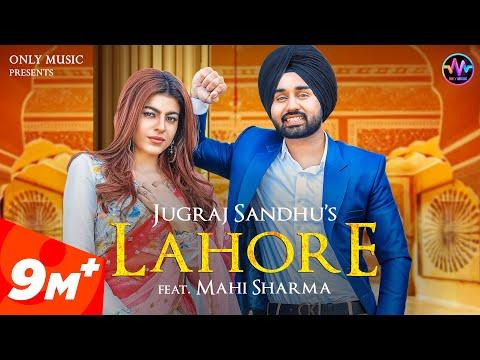 LAHORE | Jugraj Sandhu Ft. Mahi Sharma | The Boss | Latest Punjabi Songs 2021 | New Punjabi Songs 21