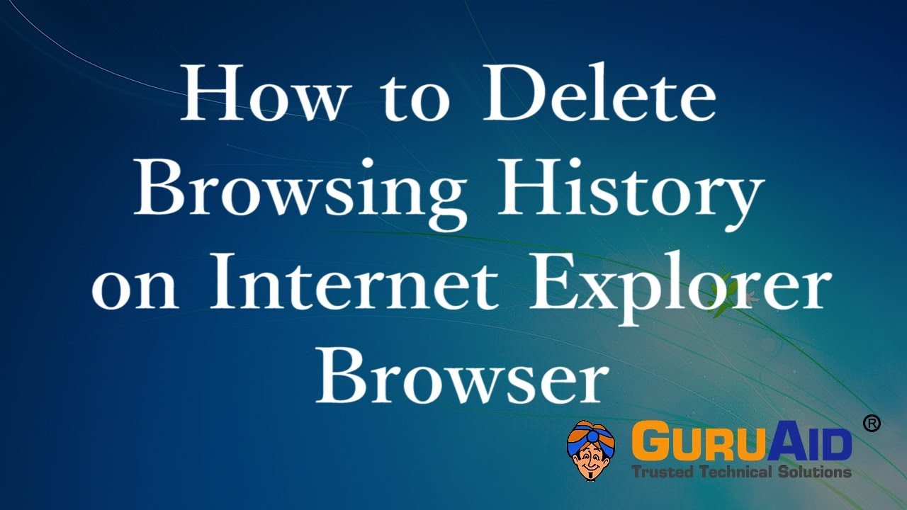 How To Delete Browsing History On Internet Explorer