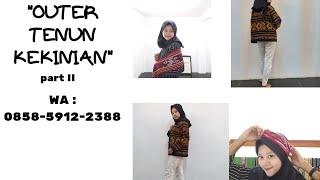 Outfit kekinian -baju tenun -outer tenun -tenun ikat -tenun     0858-5912-2388  