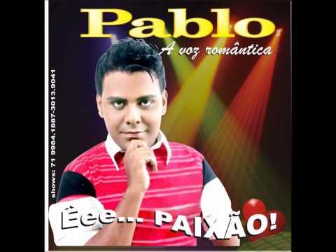 Pablo do Arrocha 2011 - Um Grande Amor Não Pode Acabar Assim