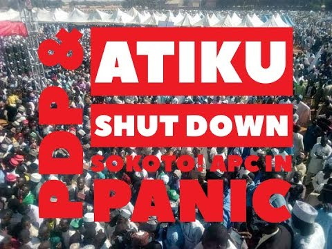 PDP & Atiku Shut Down Sokoto As They Lunch 2019 Campaign, APC In Panic Mode