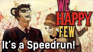 It's a Speedrun!   We Happy Few Early Access   #11