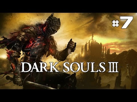 Dark Souls 3 - Let's Play #7 [FR]