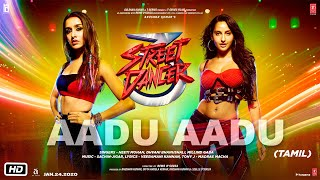 Cover images Aadu Aadu | Street Dancer 3D | Varun D, Shraddha K, Nora F | NeetiM, DhvaniB, MillindG | SachinJigar