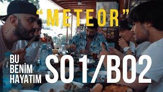 """Bu Benim Hayatım / S01 B02 / """"METEOR"""" Video"""