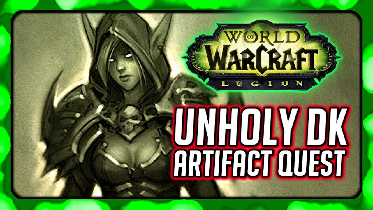 Wow Legion Unholy Death Knight Artifact Quest Apocalypse The