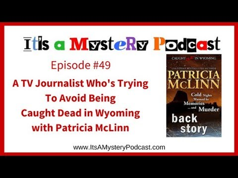 A TV Journalist Who's Trying to Avoid Being Caught Dead in Wyoming with Patricia McLinn