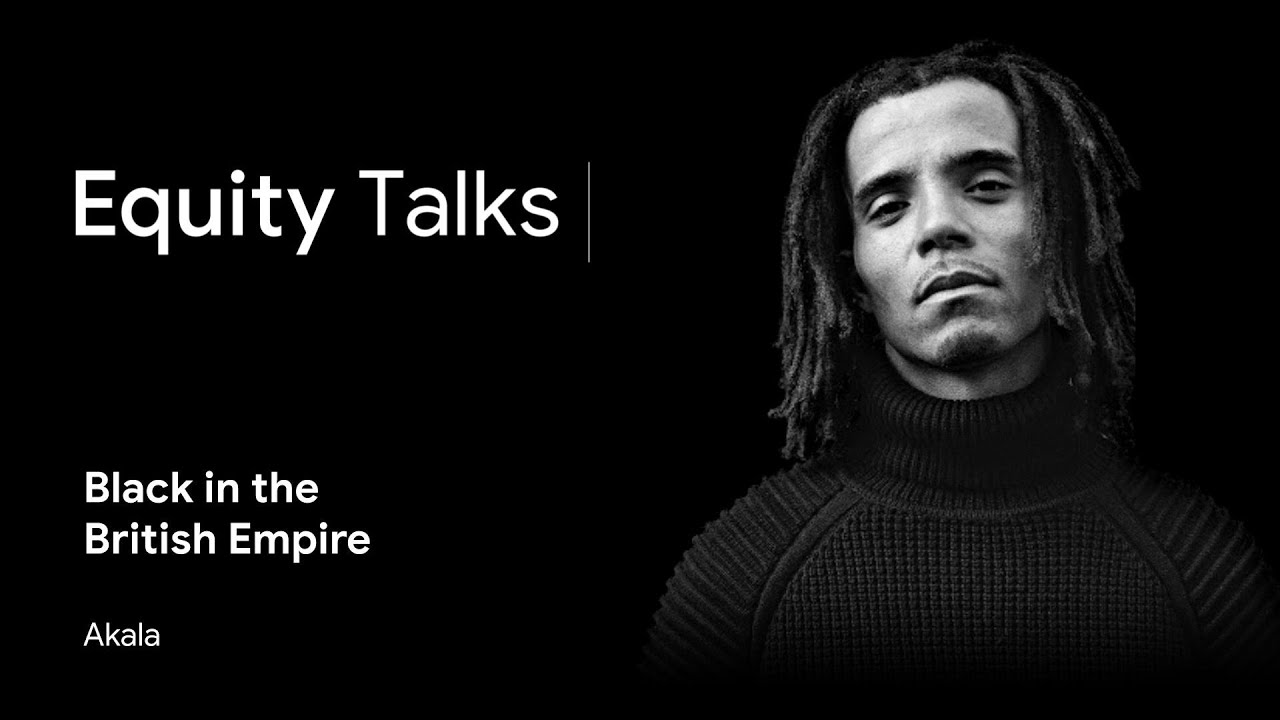 The Search for Racial Equity | Akala | Black & British, Race & Class in the Ruins of Empire