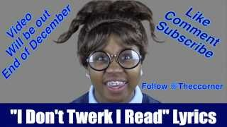 I Don't Twerk I Read Lyrics~CGTV