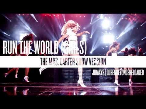 Beyoncé - Run the World (Girls) [The Mrs. Carter Show Version]