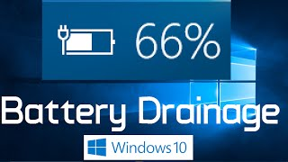 Battery Drainage Issue on Windows 10 (Solved: Two Methods)